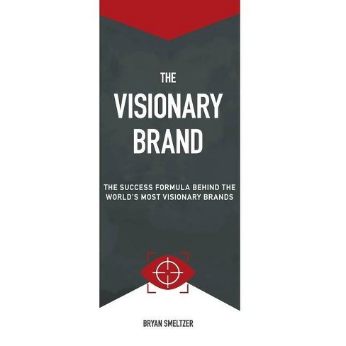 The Visionary Brand - Large Print by  Bryan D Smeltzer (Hardcover) - image 1 of 1