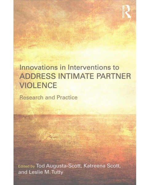 Innovations in Interventions to Address Intimate Partner Violence : Research and Practice (Paperback) - image 1 of 1