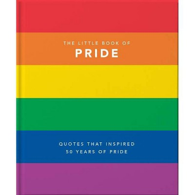 Little Book of Pride - (Little Book Of...)by Hippo! Orange (Hardcover)