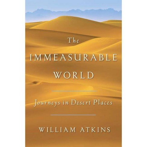 The Immeasurable World - by  William Atkins (Hardcover) - image 1 of 1