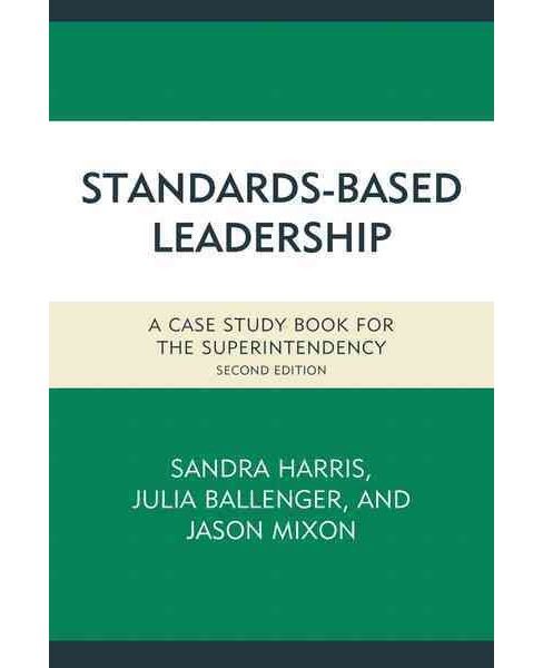 Standards-Based Leadership : A Case Study Book for the Superintendency (Paperback) - image 1 of 1