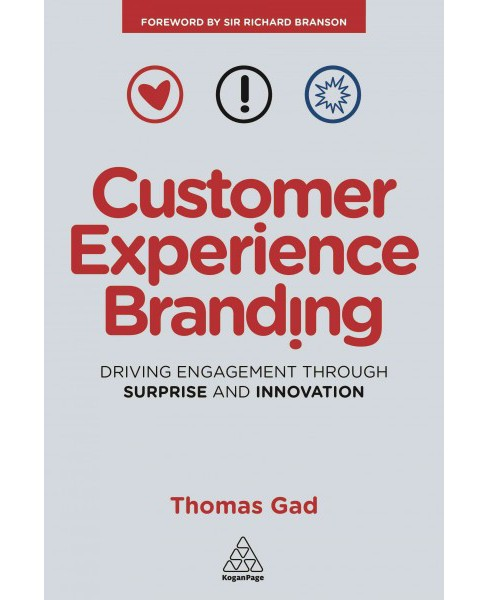Customer Experience Branding : Driving Engagement Through Surprise and Innovation (Paperback) (Thomas - image 1 of 1