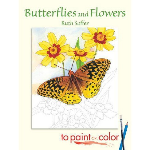 Butterflies and Flowers to Paint or Color - (Dover Art Coloring Book) by  Soffer (Paperback) - image 1 of 1