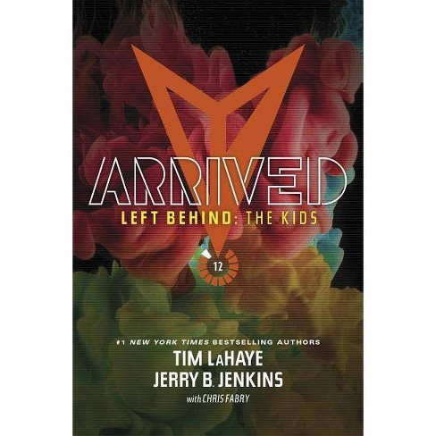 Arrived - (Left Behind: The Kids Collection) by  Jerry B Jenkins & Tim LaHaye (Paperback) - image 1 of 1