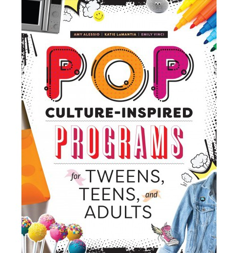 Pop Culture-Inspired Programs for Tweens, Teens, and Adults -  (Paperback) - image 1 of 1