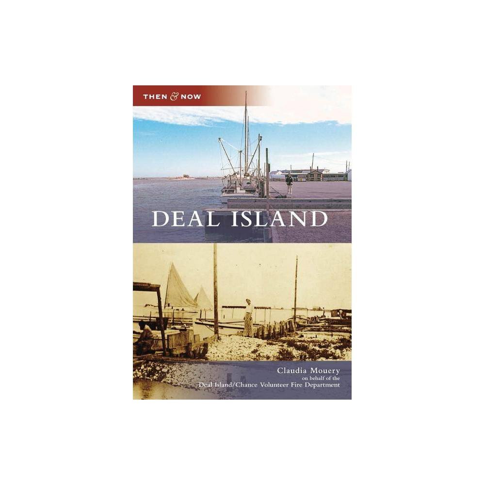 Deal Island Then Now Arcadia By Claudia Mouery Deal Island Chance Volunteer Fire Department Paperback