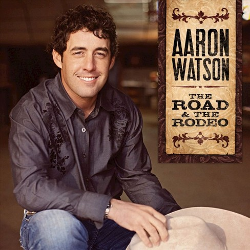 Aaron warson - Road & the rodeo (CD) - image 1 of 1