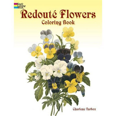 Redouté Flowers Coloring Book - (Dover Nature Coloring Book) by  Charlene Tarbox (Paperback)