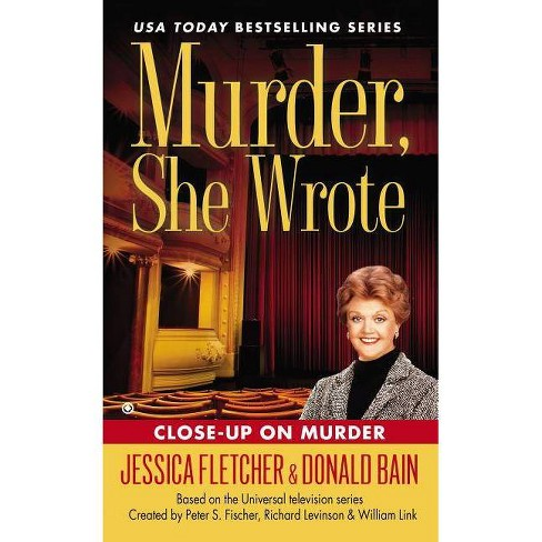 Close-Up on Murder - (Murder She Wrote) by  Jessica Fletcher & Donald Bain (Paperback) - image 1 of 1