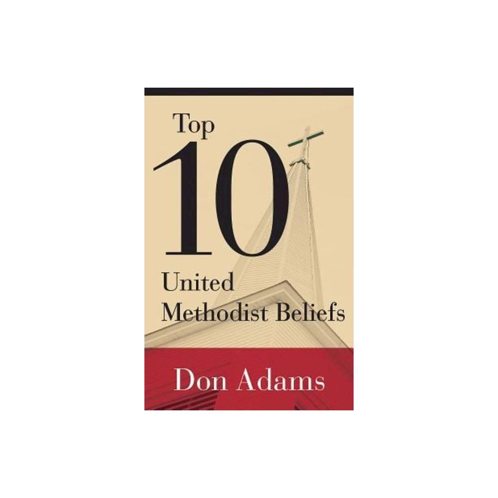 Top 10 United Methodist Beliefs By Don Adams Paperback