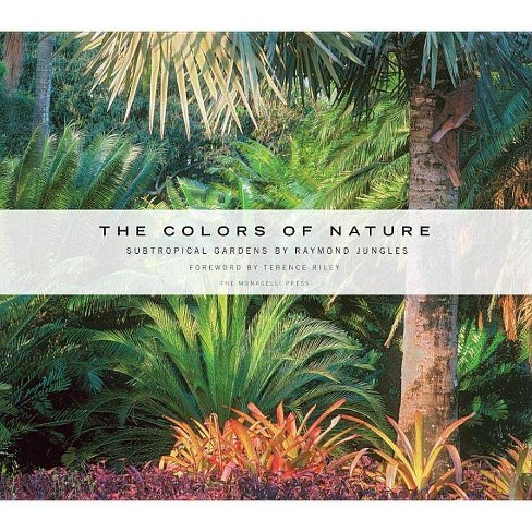 The Colors of Nature - by  Raymond Jungles (Hardcover) - image 1 of 1