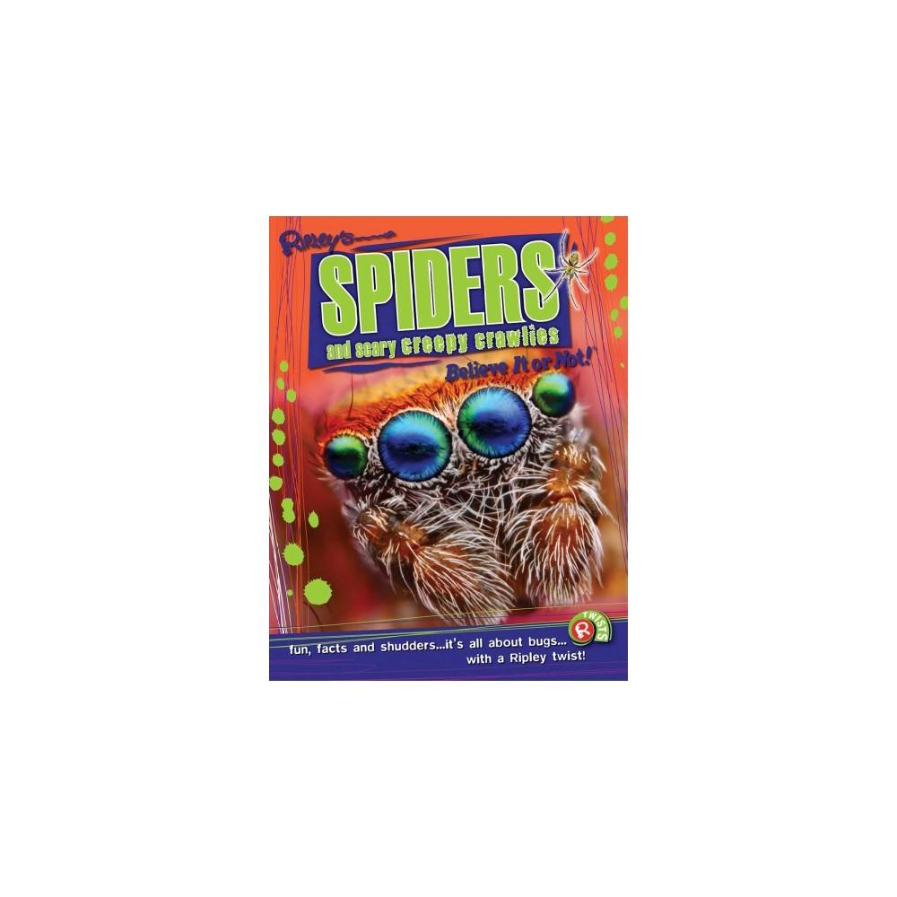 Ripley's Spiders and Scary Creepy Crawlies - Reprint by Camilla de la Bedoyere (Paperback)