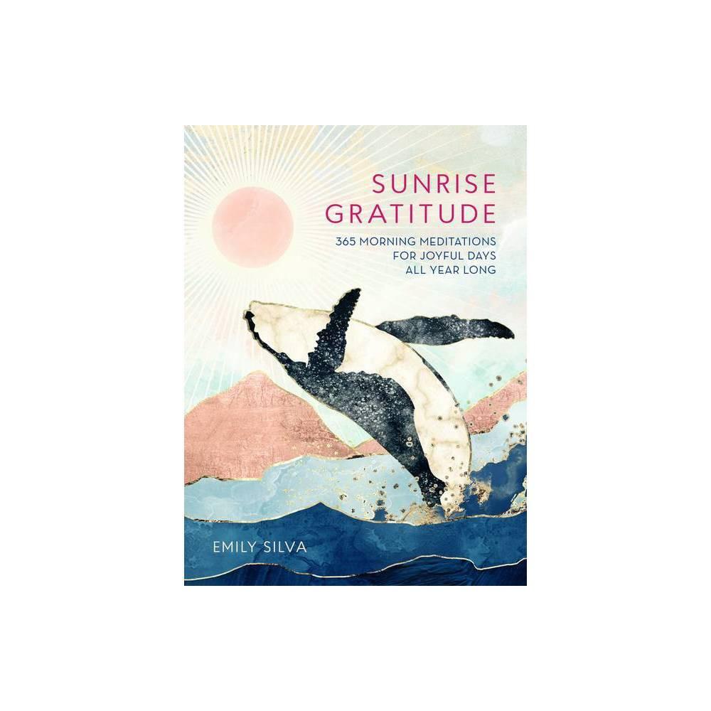 Sunrise Gratitude Daily Gratitude By Emily Silva Hardcover
