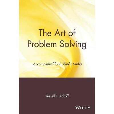 The Art of Problem Solving - by  Russell L Ackoff (Paperback)