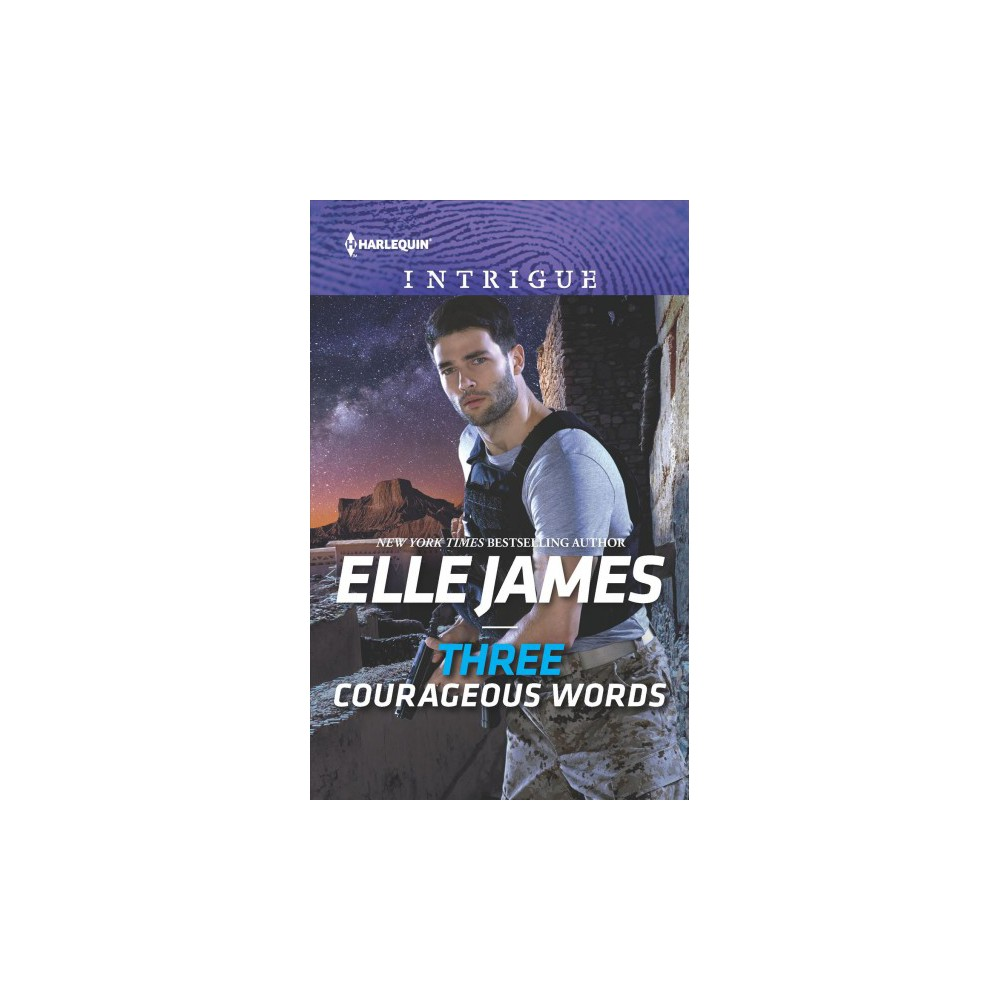 Three Courageous Words - (Harlequin Intrigue Series) by Elle James (Paperback)