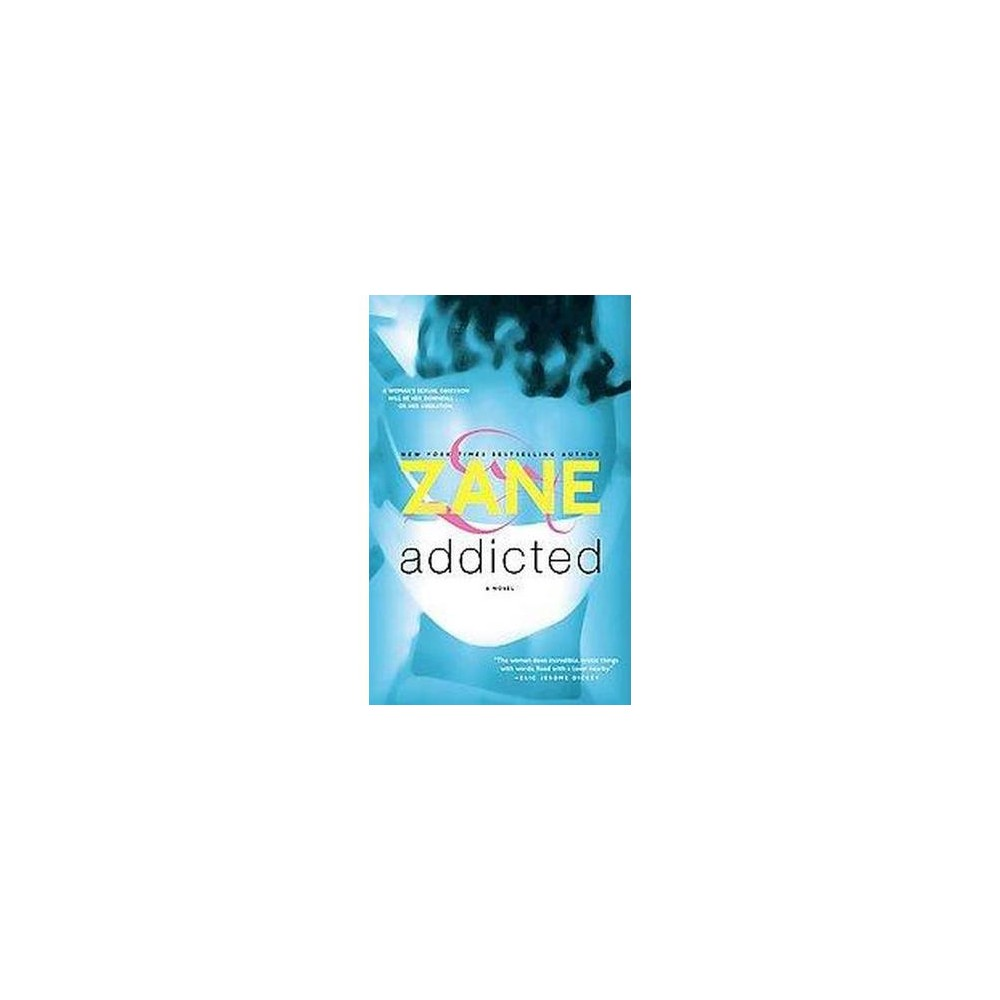 Addicted (Reprint) (Paperback) by Zane