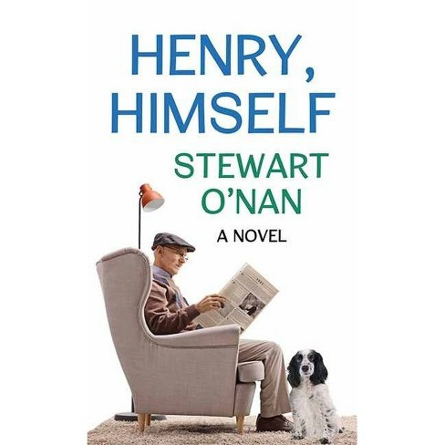 Henry, Himself - by  Stewart O'Nan (Hardcover) - image 1 of 1