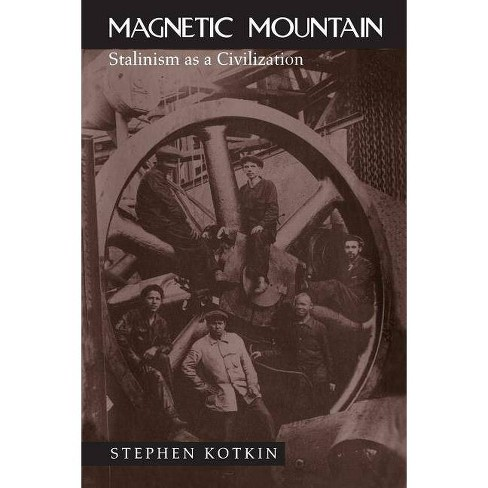 Magnetic Mountain - by  Stephen Kotkin (Paperback) - image 1 of 1