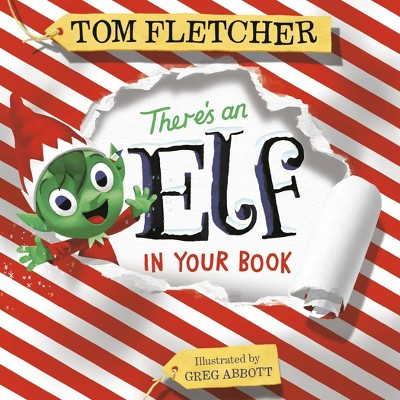 There's an Elf in Your Book - (Who's in Your Book?) by Tom Fletcher (Board Book)