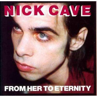 Nick Cave & The Bad Seeds - From Her To Eternity (CD)
