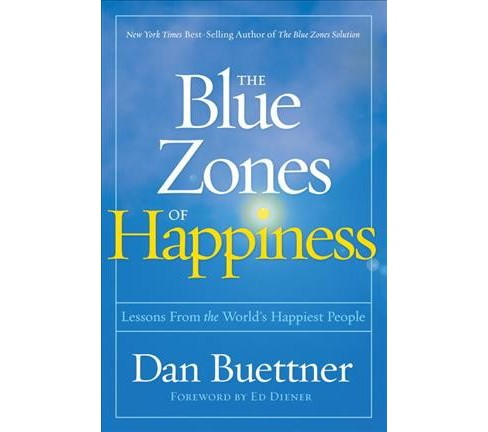 Blue Zones of Happiness : Lessons from the World's Happiest People (Hardcover) (Dan Buettner) - image 1 of 1
