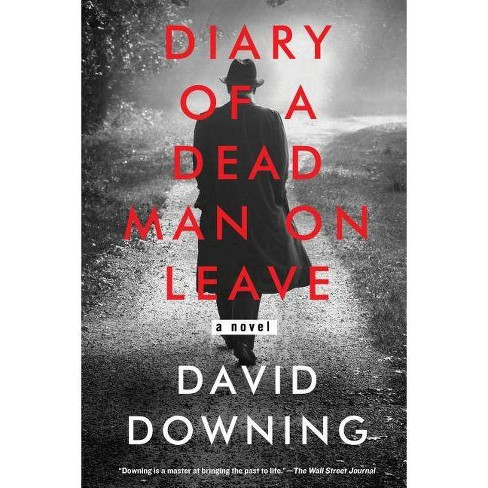 Diary of a Dead Man on Leave - by  David Downing (Hardcover) - image 1 of 1