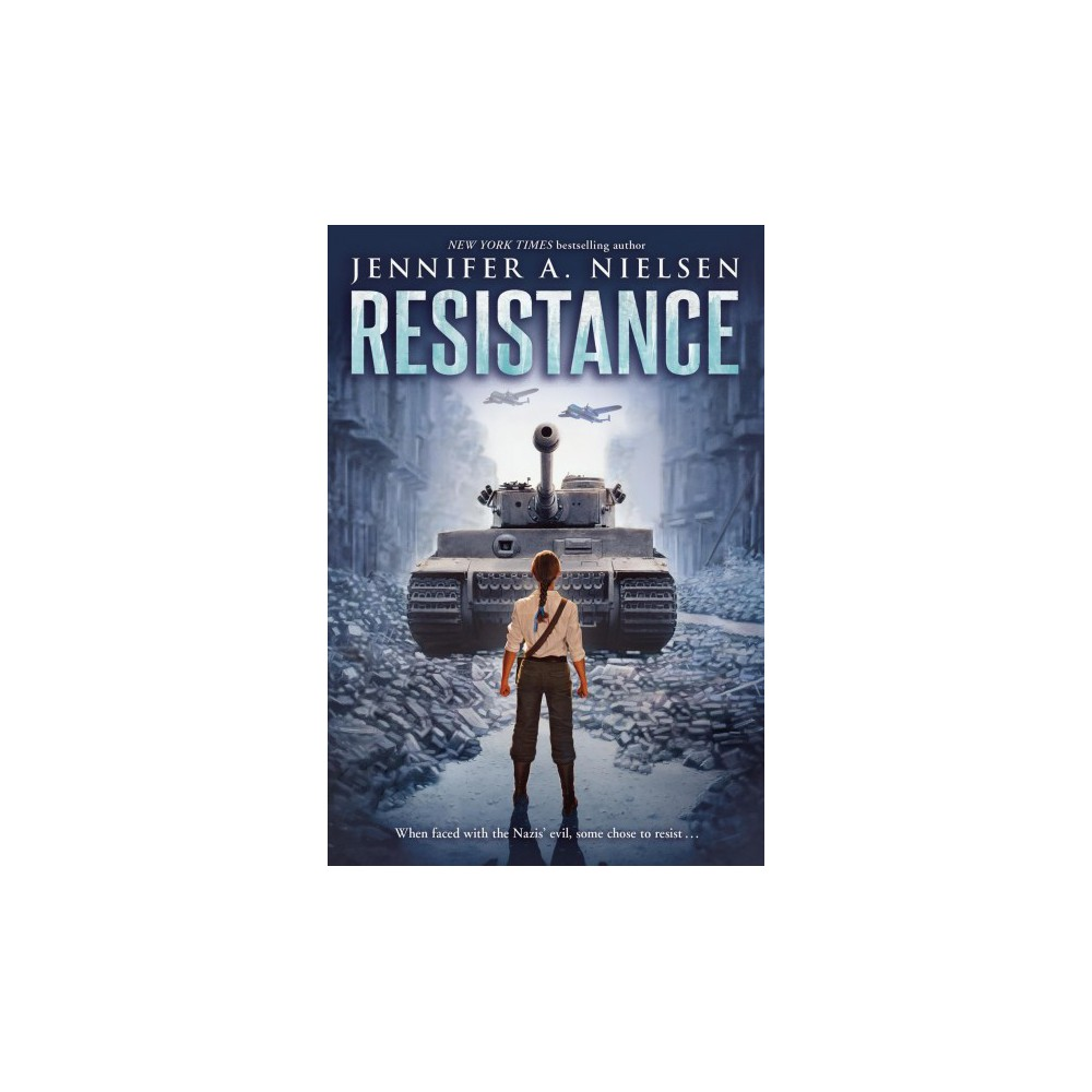 Resistance - by Jennifer A. Nielsen (Hardcover)