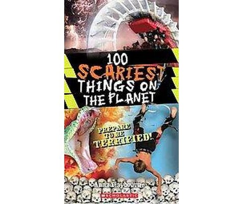 100 Scariest Things on the Planet (Paperback) - image 1 of 1