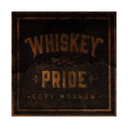 Cory Morrow - Whiskey And Pride (Vinyl) - image 1 of 1