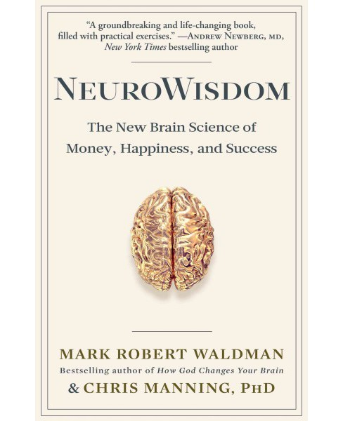 NeuroWisdom : The New Brain Science of Money, Happiness, and Success (Hardcover) (Mark Robert Waldman & - image 1 of 1
