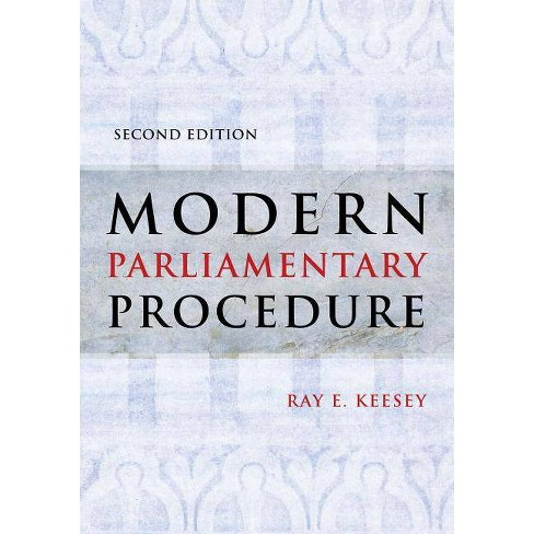 Modern Parliamentary Procedure - 2 Edition by  Ray E Keesey (Paperback) - image 1 of 1