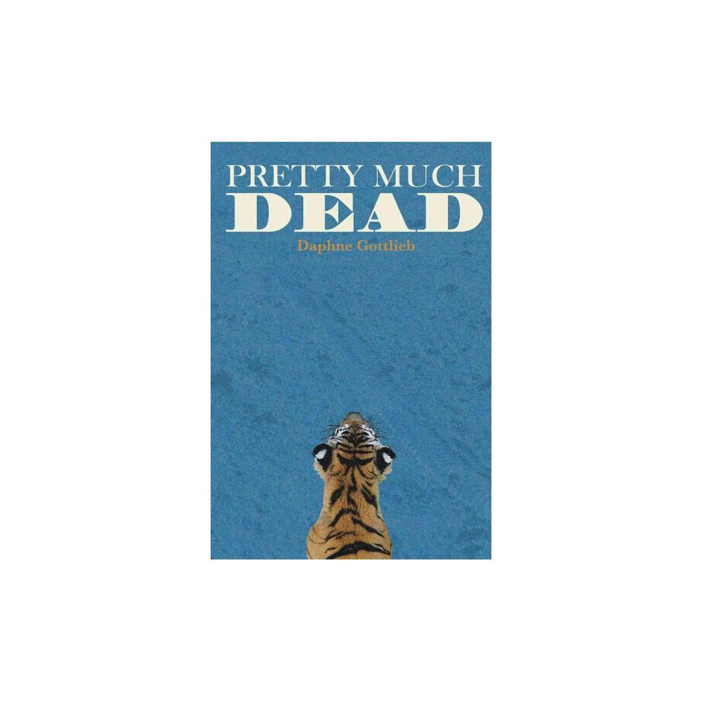 Pretty Much Dead (Paperback) (Daphne Gottlieb)