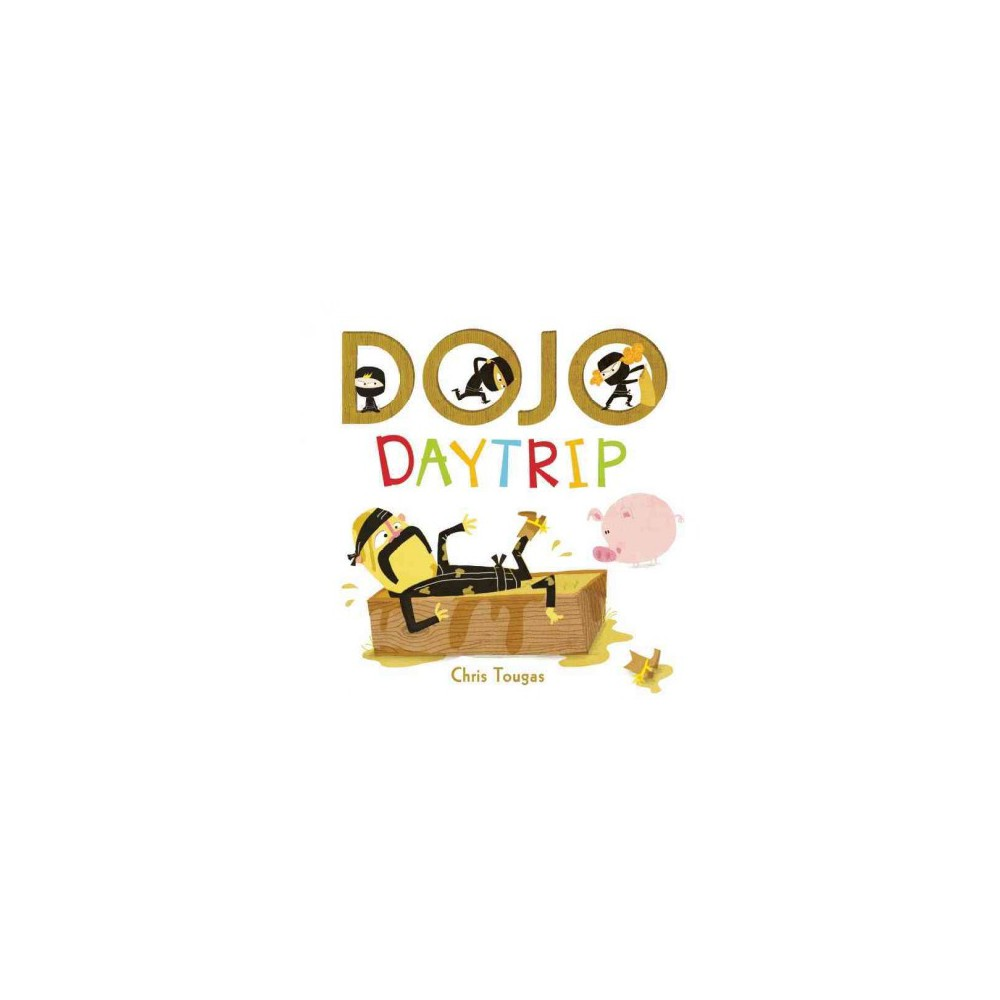 Dojo Daytrip (Hardcover) (Chris Tougas)
