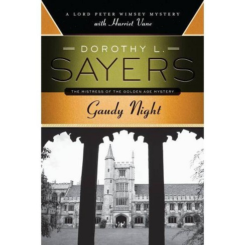 Gaudy Night - (Lord Peter Wimsey Mysteries with Harriet Vane) by  Dorothy L Sayers (Paperback) - image 1 of 1