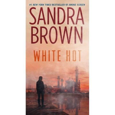 White Hot - by Sandra Brown (Paperback)