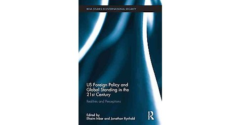 Us Foreign Policy and Global Standing in ( Besa Studies in International Security) (Hardcover) - image 1 of 1