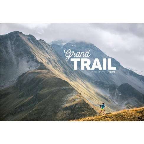 Grand Trail - by  Frederic Berg (Hardcover) - image 1 of 1