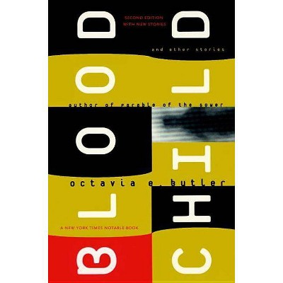 Bloodchild and Other Stories - 2nd Edition by  Octavia E Butler (Paperback)