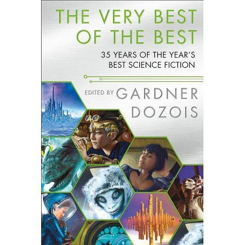The Very Best of the Best - (Year's Best Science Fiction)by  Gardner Dozois (Hardcover) - image 1 of 1