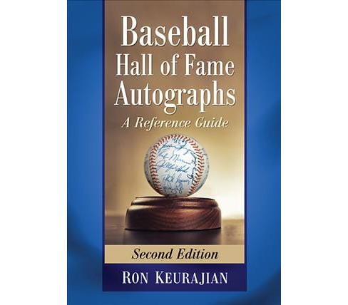 Baseball Hall of Fame Autographs : A Reference Guide -  2 by Ron Keurajian (Paperback) - image 1 of 1