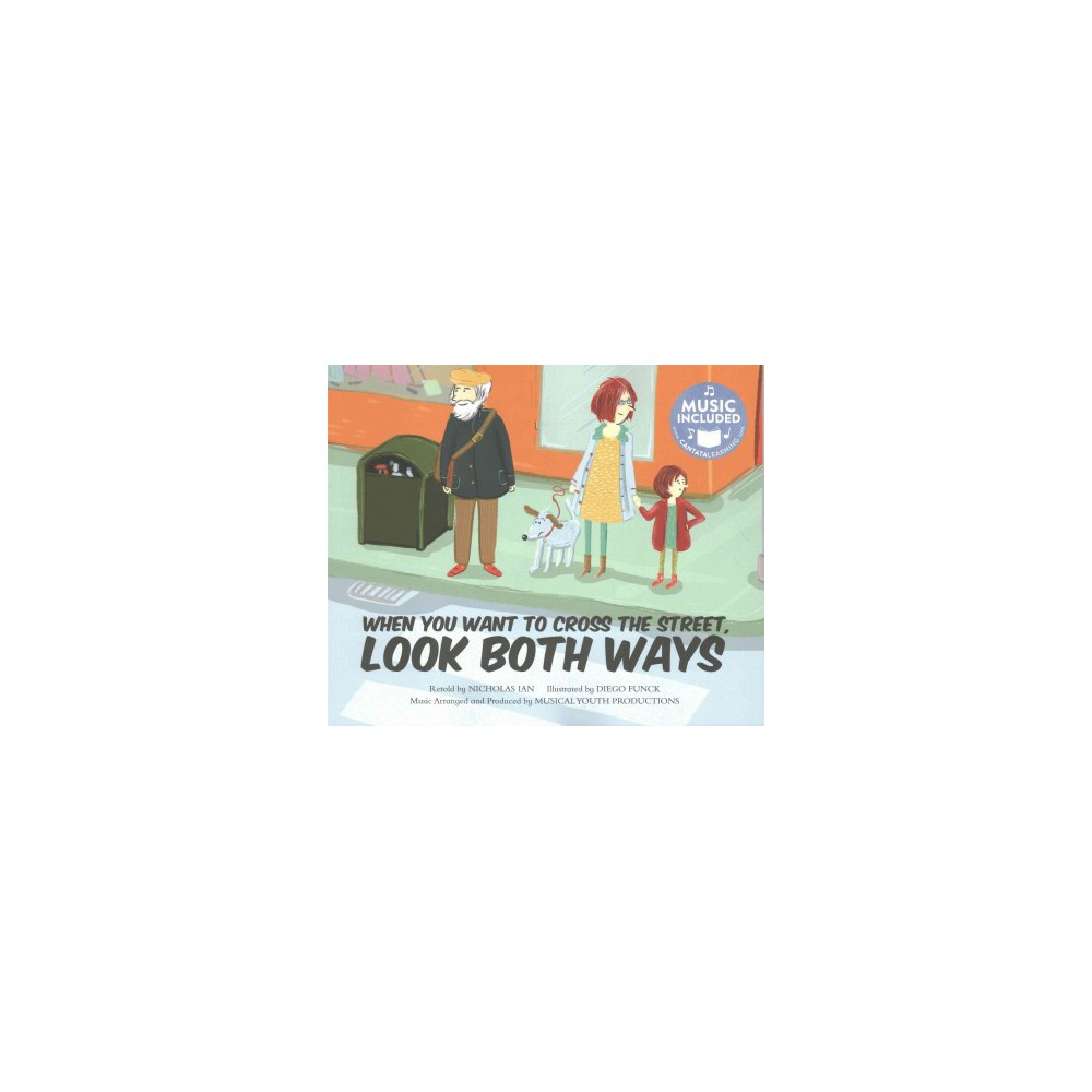 When You Want to Cross the Street, Look Both Ways (Paperback)