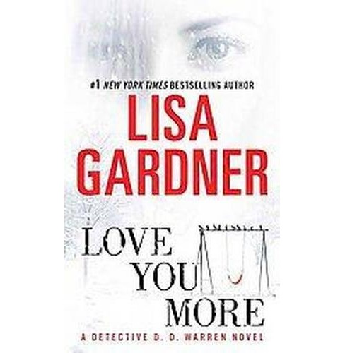 Love You More (Reprint) (Paperback) by Lisa Gardner - image 1 of 1