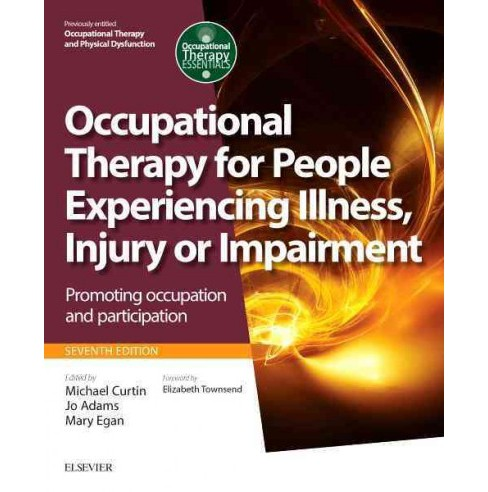 Occupational Therapy for People Experiencing Illness, Injury or Impairment : Promoting Occupation and - image 1 of 1