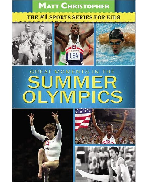 Great Moments in the Summer Olympics (Paperback) (Matt Christopher) - image 1 of 1