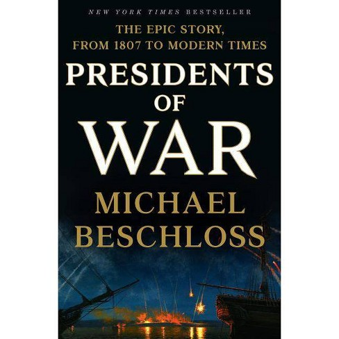Presidents of War - by  Michael Beschloss (Hardcover) - image 1 of 1