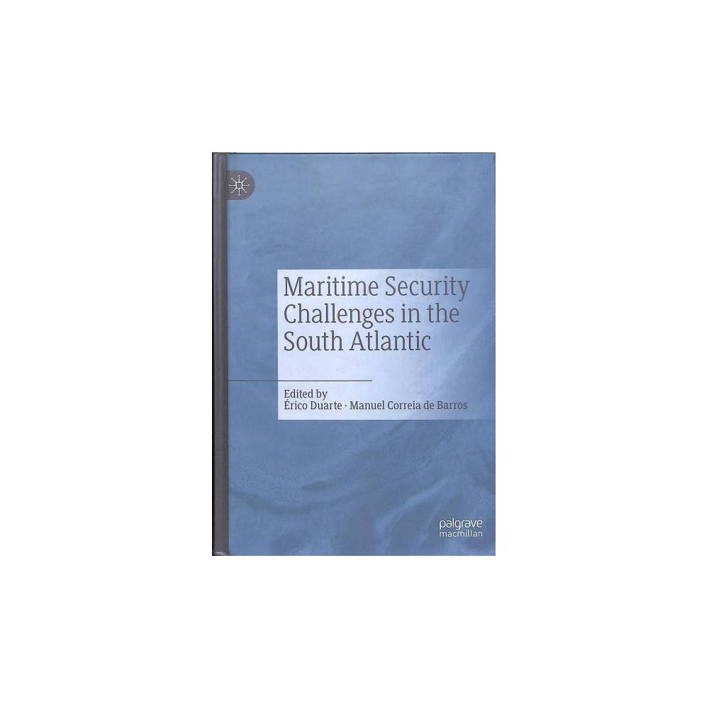 Maritime Security Challenges in the South Atlantic - (Hardcover)