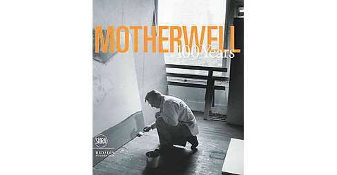 Motherwell : 100 Years (Hardcover) (Jack Flam & Katy Rogers & Tim Clifford) - image 1 of 1