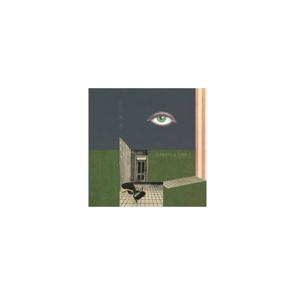 Sundays & Cybele - On The Grass (Vinyl)