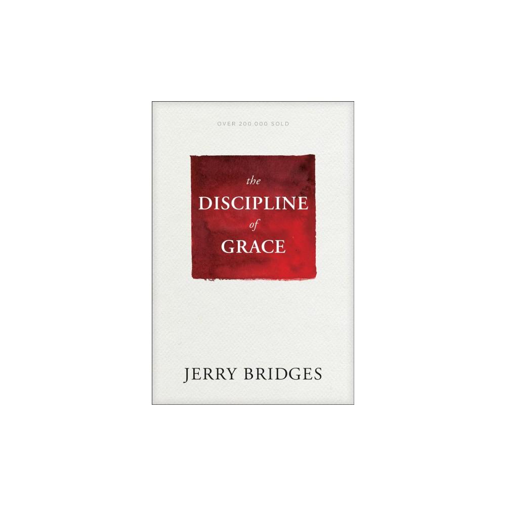 Discipline of Grace - by Jerry Bridges (Paperback)