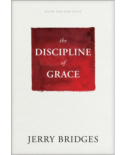 Discipline of Grace -  by Jerry Bridges (Paperback) - image 1 of 1